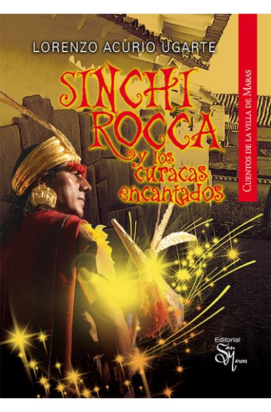 Sinchi Rocca y los curacas encantados