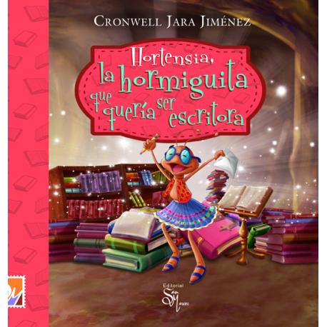 Hortensia, la hormiguita que quería ser escritora