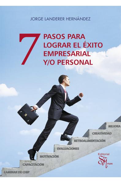7 pasos para lograr el éxito empresarial y/o personal