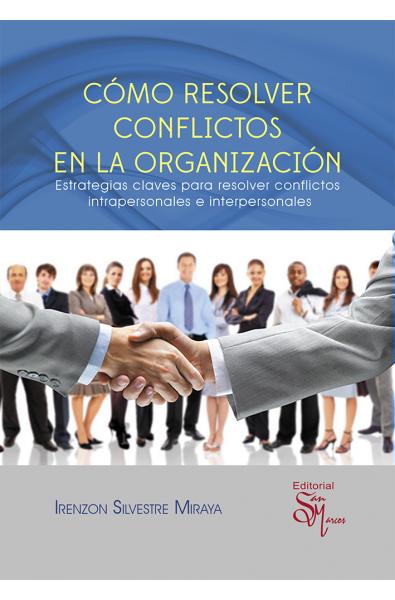 Cómo resolver conflictos en la organización