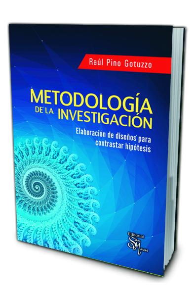Metodología de la Investigación: Elaboración de Diseños para Contrastar Hipótesis
