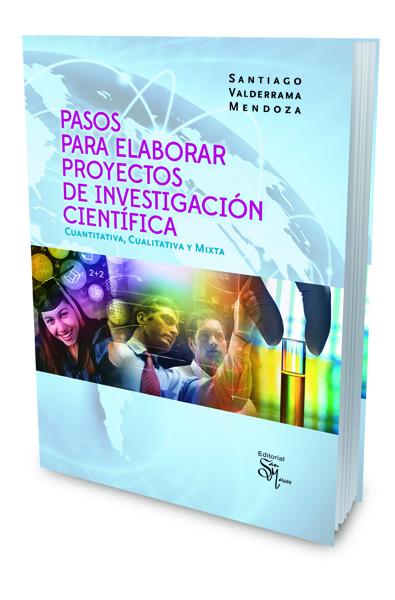 Pasos para Elaborar Proyectos de Investigación Científica Cualitativa, Cuantitativa y Mixta
