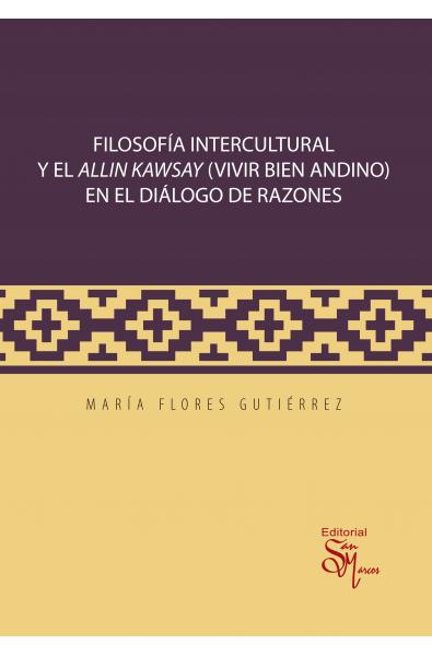 Filosofía Intercultural y el Allin Kaway en el Diálogo de Razones