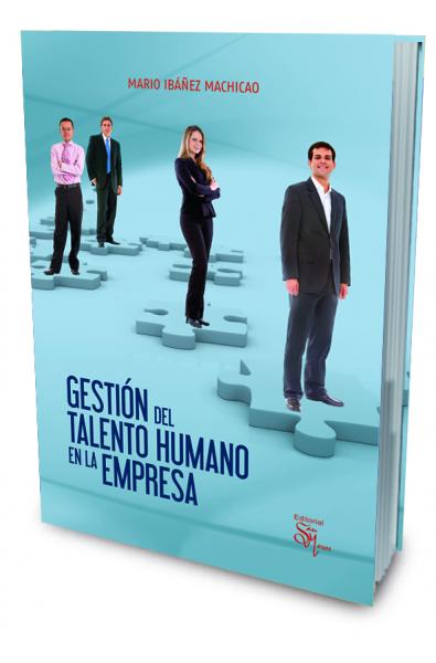 Gestión del Talento Humano en la Empresa