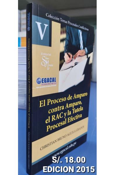 El Proceso de Amparo contra Amparo: El RAC y la Tutela Procesal Efectiva