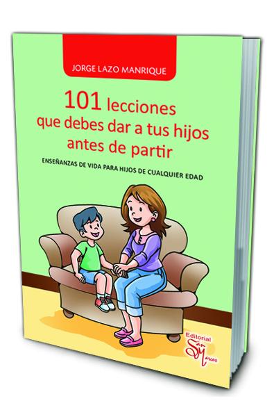 101 Lecciones que Debes dar a tus Hijo antes de Partir