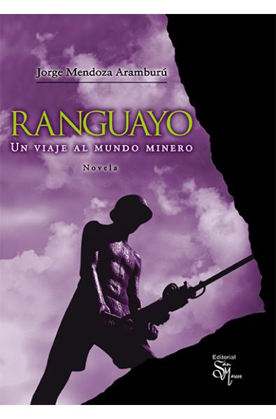 Ranguayo: un viaje al mundo minero